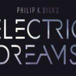 Electric Dreams Brings Viewing Pleasure for Sci-fi Fanatics
