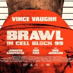 Brawl in Cell Block 99 (18) Review