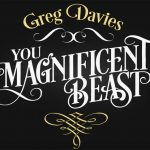 Review: You Magnificent Beast: Greg Davies