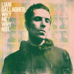Album Review: Liam Gallagher - Why Me, Why Not?