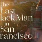 Review: The Last Black Man In San Francisco (15)