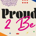 Proud 2 Be campaign celebrates LGBT+ community