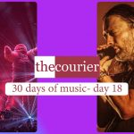The Courier: 30 days of music - Day 18