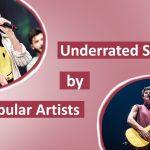 Underrated songs by popular artists