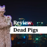 Dead Pigs review: proof pigs really can fly
