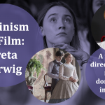 Feminism on Film: Greta Gerwig, a woman director in the male-dominated industry