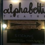 Alphabetti Theatre: Sticking