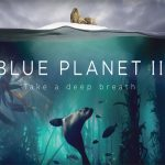 Blue Planet II: David Attenborough Dives into the Mysteries of the Ocean Once More