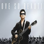 Album Review: Roy Orbison & The Royal Philharmonic Orchestra's 'A Love So Beautiful'