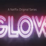 Review: GLOW - The Gorgeous Ladies of Wrestling