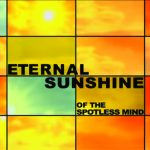 Indie Spotlight: 'Blessed are the Forgetful' - Eternal Sunshine of the Spotless Mind (2004)
