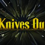 Coming Soon!: Knives Out hopes to solve the 'whodunit' genre