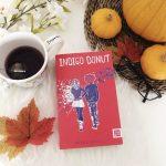 Literature for Lockdown #1:  Indigo Donut