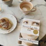 Literature for Lockdown #2: Never Let Me Go by Kazuo Ishiguro