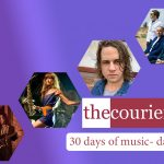 The Courier: 30 days of music -  Day 21