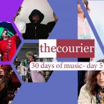 The Courier: 30 days of music - Day 5