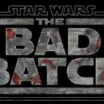 Disney announces Star Wars: The Bad Batch for Disney+