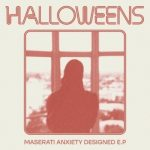 E.P Review: Halloweens -Maserati Anxiety Induced