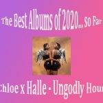 Best albums of 2020 so far – Ungodly Hour by Chloe x Halle