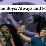 Review: To All The Boys: Always and Forever (PG)