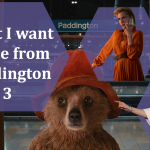 What I want to see in Paddington 3