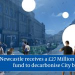 Newcastle awarded £27 million green fund to decarbonise city