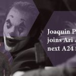 Joaquin Phoenix set to star in new A24 Production