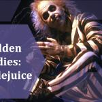 Golden Oldies: Beetlejuice (1988)