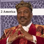 Coming 2 America review: Zamunda is brought 2 the new century