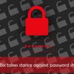 Netflix considering an end to password sharing